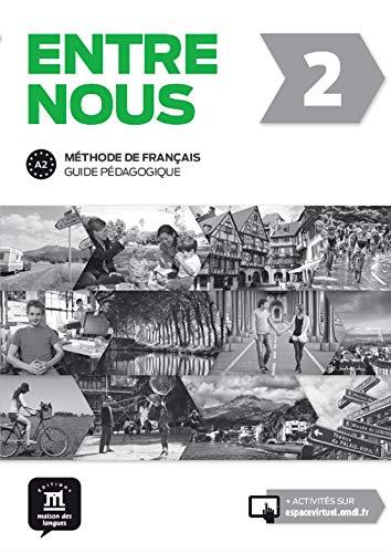 Entre nous 2. Guide pédagogique (FLE NIVEAU ADULTE TVA 5,5%)