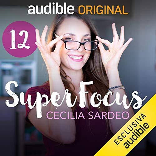 Massima Efficienza nel Lavoro di Squadra     SuperFocus 12              Di:                                                                                                                                 Cecilia Sardeo                               Letto da:                                                                                                                                 Cecilia Sardeo                      Durata:  21 min     2 recensioni     Totali 5,0