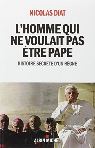 Lhomme Qui Ne Voulait Pas Tre Pape Histoire Secrte Dun Rgne