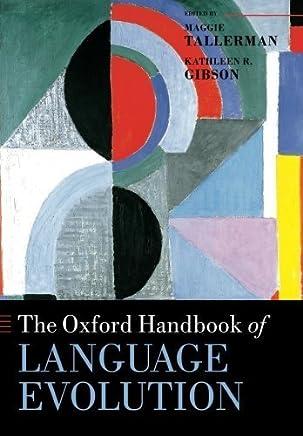 The Oxford Handbook of Language Evolution (Oxford Handbooks) by Maggie M. Tallerman Kathleen R. K. Gibson(2013-09-15)