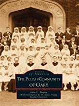 The Polish Community of Gary (Images of America)