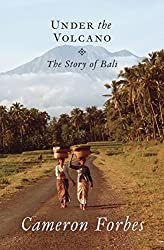 Books in Bali - Under the Volcano by Cameron Forbes