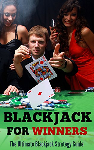 Blackjack for Winners: The Ultimate Blackjack Strategy Guide (English Edition)