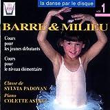 La danse par le disque, vol. 1 : Barre & milieu, classe de Sylvia Padovan (Cours pour les ...
