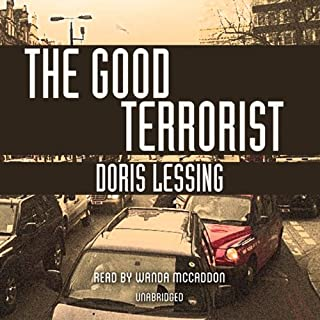 The Good Terrorist                   By:                                                                                                                                 Doris Lessing                               Narrated by:                                                                                                                                 Wanda McCaddon                      Length: 13 hrs and 45 mins     79 ratings     Overall 3.6