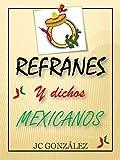 Refranes y Dichos Mexicanos