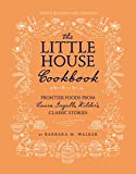 The Little House Cookbook: New Full-Color Edition: Frontier Foods from Laura Ingalls Wilder's