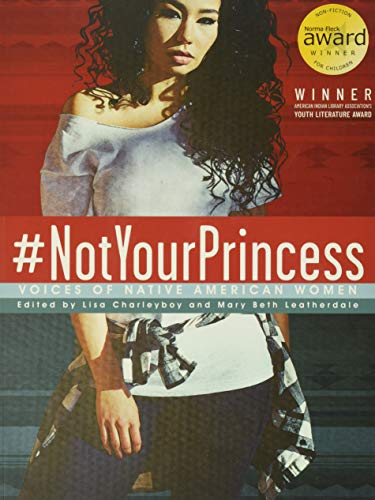 Compare Textbook Prices for #NotYourPrincess: Voices of Native American Women Illustrated Edition ISBN 9781554519576 by Charleyboy,Leatherdale