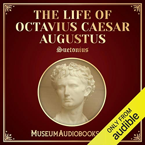The Life of Octavius Caesar Augustus                   By:                                                                                                                                 Suetonius,                                                                                        Thomas Forester                               Narrated by:                                                                                                                                 Andrea Giordani                      Length: 4 hrs and 35 mins     Not rated yet     Overall 0.0