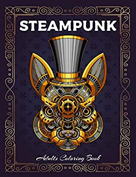 STEAMPUNK ADULTS COLORING BOOK  Steampunk Colouring Book For Adults | Mechanical Animal Designs Hearts Skulls Faces Gears . Vintage Steam Punk Coloring Pages  New 2020 - 2021