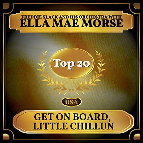 Freddie Slack & His Orchestra & Ella Mae Morse