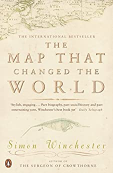 The Map That Changed the World: A Tale of Rocks, Ruin and Redemption by [Simon Winchester]