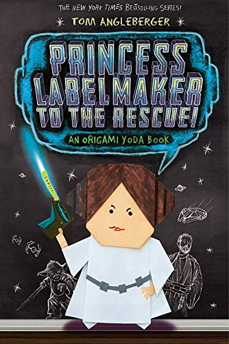 Princess Labelmaker to the Rescue! (Origami Yoda, Band 5)