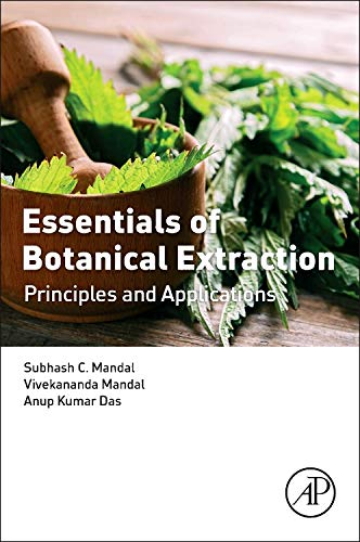 Essentials of Botanical Extraction: Principles and Applications