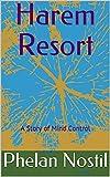 Harem Resort: A Story of Mind Control