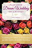 Plan Your Dream Wedding on a Budget : DIY Ideas to Guarantee an...