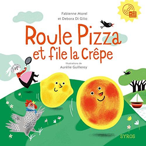Roule Pizza et file la Crêpe (French Edition)