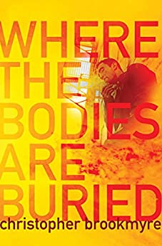Where the Bodies Are Buried (The Jasmine Sharp and Catherine McLeod Novels Book 1) by [Christopher Brookmyre]
