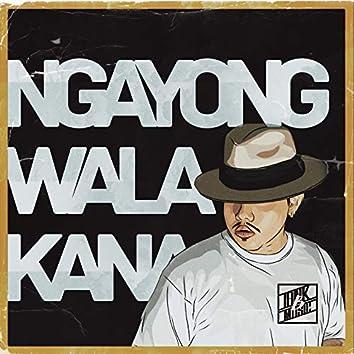 Ngayong Wala Ka Na