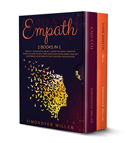 Empath: This Book Includes: Empath + Narcissistic Abuse: A Guide For Highly Sensitive People on How to Heal from Narcissism, Developing Your Gift and Finding Your Sense of Self & Master Your Emotion.