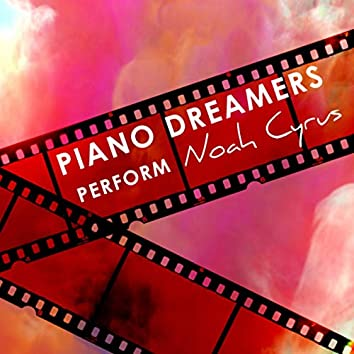 Piano Dreamers Perform Noah Cyrus (Instrumental)
