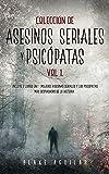 Colección de Asesinos Seriales y Psicópatas Vol 1.: Incluye 2 Libros en 1 - Mujeres Asesinas Seriales y Los Psicópatas más Despiadados de la Historia