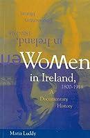 Women in Ireland, 1800-1918: A Documentary History (Irish History)