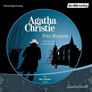 Fata Morgana     Ein Miss Marple Krimi              Autor:                                                                                                                                 Agatha Christie                               Sprecher:                                                                                                                                 Ursula Illert                      Spieldauer: 5 Std. und 48 Min.     20 Bewertungen     Gesamt 4,5