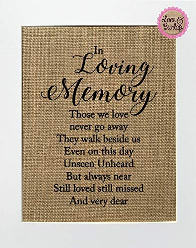 8x10 UNFRAMED Those We Love Never Go Away. They Walk Beside Us / Burlap Print Sign UNFRAMED / Wedding Memorial Sign Rustic Shabby Chic Vintage Home Kitchen Decor Sign Memorial Loved Ones