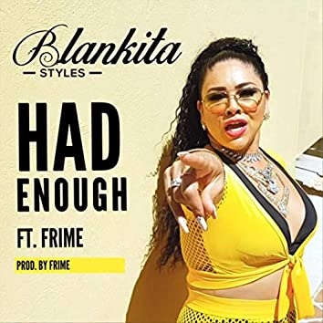 Had Enough (feat. Frime)