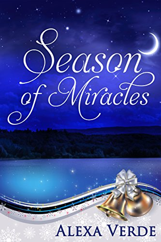 Season of Miracles: Sweet, Clean, and Heartwarming Christian Romance (Rios Azules Christmas Book 1) by [Alexa Verde]