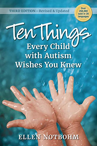 Ten Things Every Child with Autism Wishes You Knew: Revised and Updated