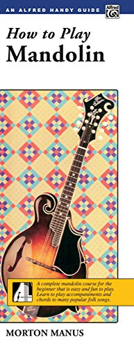 How to Play Mandolin: A Complete Mandolin Course for the Beginner that is Easy and Fun to Play