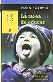 La tarea de educar: Relatos sobre el día a día de una escuela: 10 (Rosa Sensat)