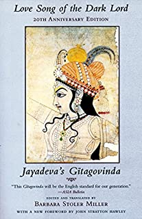 Love Song of the Dark Lord: Jayadeva's Gitagovinda (Translations from the Asian Classics)
