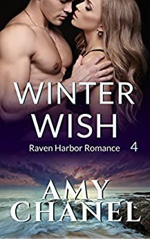 Winter Wish: Raven Harbor Romance 4 by [Amy Chanel]