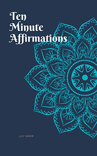 Ten Minute Affirmations: A journal for positive affirmations (English Edition)