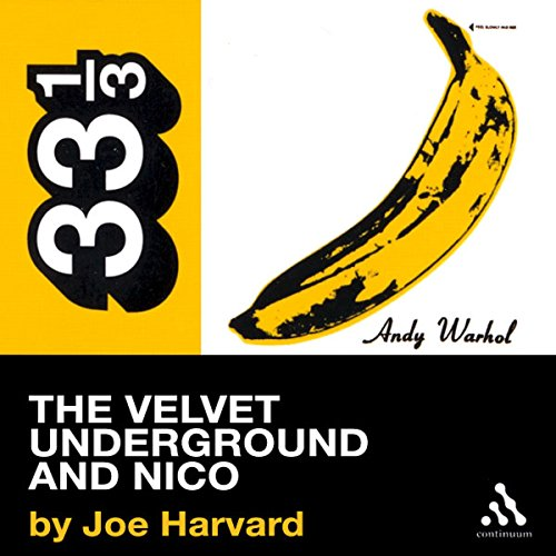 The Velvet Underground's The Velvet Underground and Nico (33 1/3 Series)  audiobook cover art