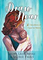 Draw Near: 30 Devotions of Hope for Moms