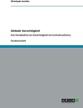 Globale Gerechtigkeit: Das Verständnis von Gerechtigkeit im Kontraktualismus