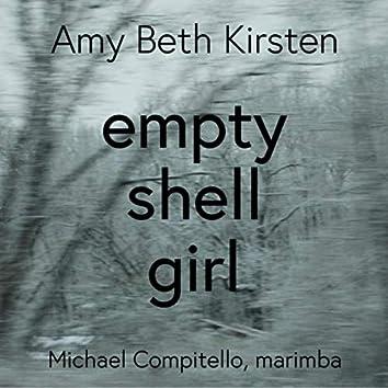 Empty Shell Girl