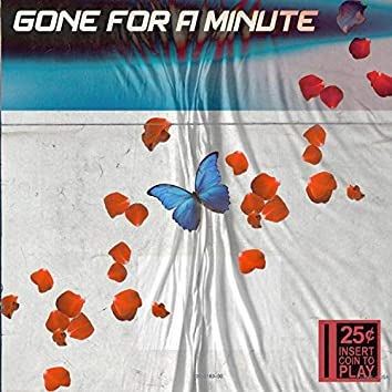 Gone for a Minute (feat. S.L.Ralph)