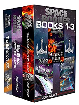 Space Rogues Omnibus One (Books 1-3): The first three stories of the hilarious adventures of the crew of the Ghost by [John Wilker]