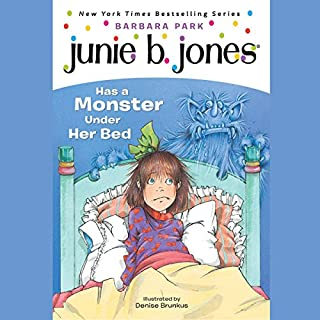 Junie B. Jones Has a Monster Under Her Bed     Junie B. Jones #8              Written by:                                                                                                                                 Barbara Park                               Narrated by:                                                                                                                                 Lana Quintal                      Length: 40 mins     Not rated yet     Overall 0.0