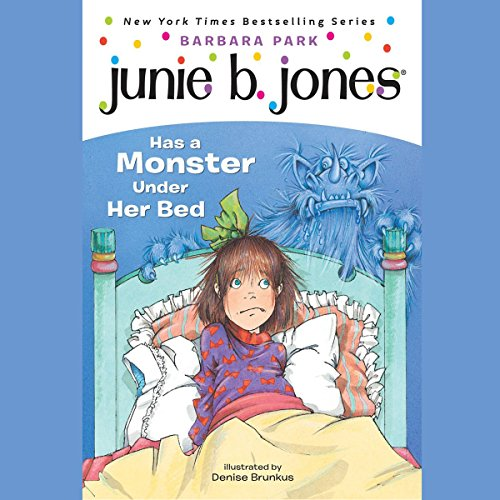 Junie B. Jones Has a Monster Under Her Bed audiobook cover art