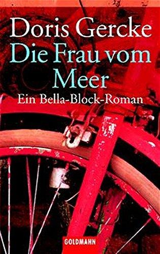 Die Frau vom Meer. Ein Bella- Block- Roman.