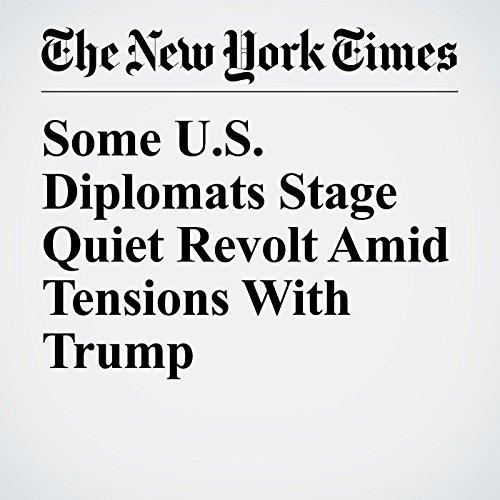 Some U.S. Diplomats Stage Quiet Revolt Amid Tensions With Trump copertina
