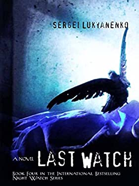 The Last Watch (Watch, Book 4) (Night Watch)