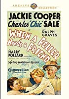 When a Feller Needs a Friend [DVD]