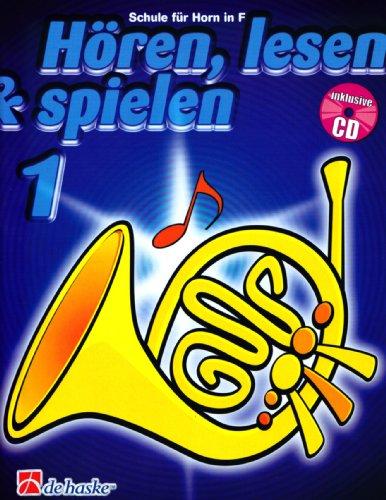 Hören, lesen & spielen, Schule für Horn in F, m. Audio-CD